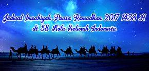 Jadwal Imsakiyah Puasa Ramadhan 2017 1438 H 38 Kota Seluruh Indonesia