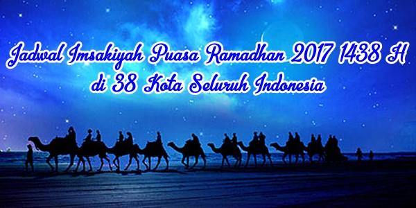 Jadwal Imsakiyah Puasa Ramadhan 2017 1438 H 38 Kota Seluruh Indonesia KabarDunia.com_Jadwal-Imsakiyah-Puasa-Ramadhan-2017-1438-H-38-Kota-Seluruh-Indonesia_Jadwal Imsakiyah Puasa Ramadhan 2017