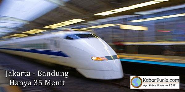 Kereta Cepat Jakarta Bandung Sudah Bisa Dinikmati tahun 2019